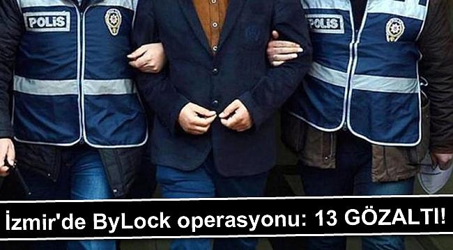 İzmir'de ByLock operasyonu: 13 gözaltı