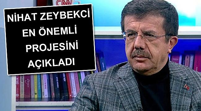 AK Parti'nin İzmir adayı Nihat Zeybekci en önemli projesini açıkladı