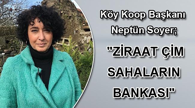 Köy Koop Başkanı Neptün Soyer;