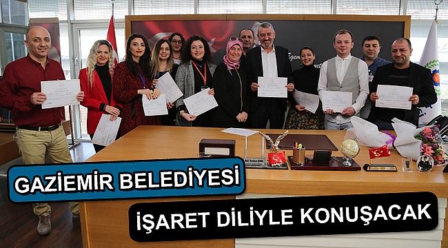 Gaziemir Belediyesi 'işaret diliyle konuşacak'