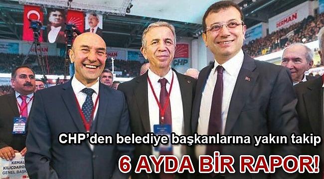 CHP'den belediye başkanlarına yakın takip