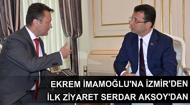 Ekrem İmamoğlu'na İzmir'den ilk ziyaret Serdar Aksoy'dan