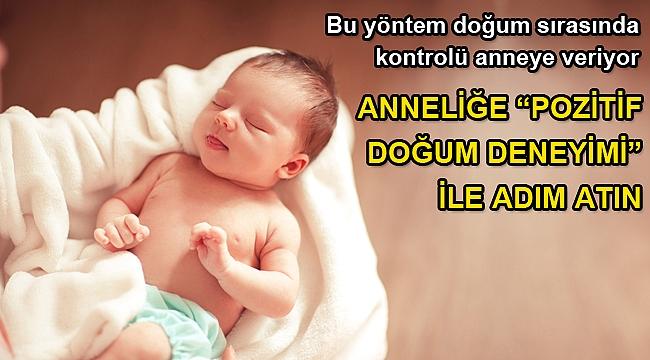 """ANNELİĞE """"POZİTİF DOĞUM DENEYİMİ"""" İLE ADIM ATIN"""