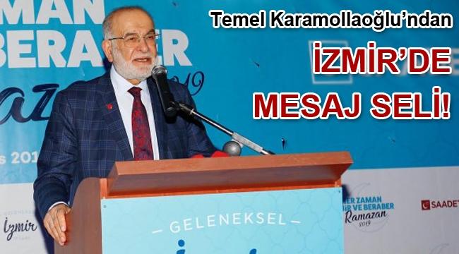 Temel Karamollaoğlu'ndan İzmir'de mesaj seli!
