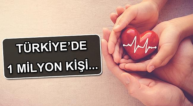 TÜRKİYE'DE 1 MİLYON KİŞİ KALP YETMEZLİĞİ İLE YAŞIYOR!
