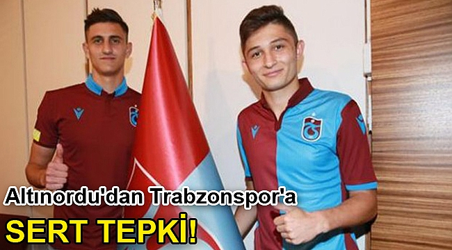Altınordu'dan Trabzonspor'a sert tepki!