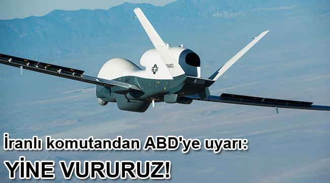 İranlı komutandan ABD'ye uyarı: Yine vururuz!