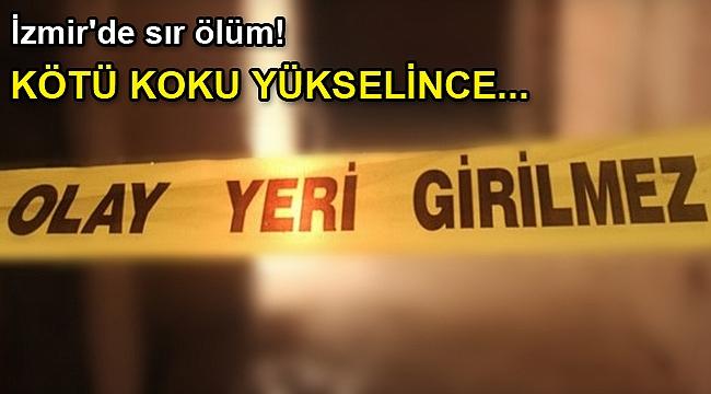 İzmir'de sır ölüm! Kötü koku yükselince...