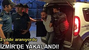 3 yıldır aranıyordu İzmir'de yakalandı