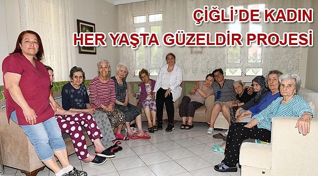 Çiğli'de Kadın Her Yaşta Güzeldir projesi