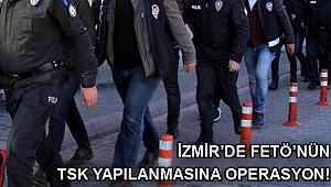 İzmir'de FETÖ soruşturması: 47 gözaltı kararı