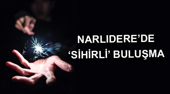 Narlıdere'de 'sihirli' buluşma
