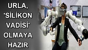 Urla, 'Silikon Vadisi' olmaya hazır