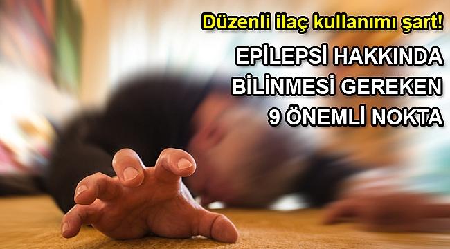 EPİLEPSİ HAKKINDA BİLİNMESİ GEREKEN 9 ÖNEMLİ NOKTA