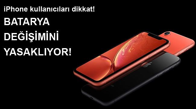 iPhone kullanıcıları dikkat! Batarya değişimini yasaklıyor!