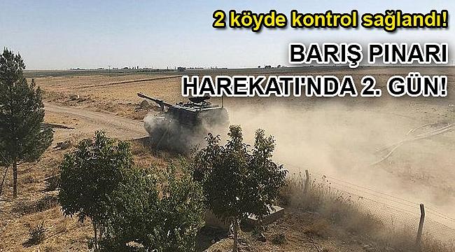 Barış Pınarı Harekatı'nda 2. gün! 2 köyde kontrol sağlandı!