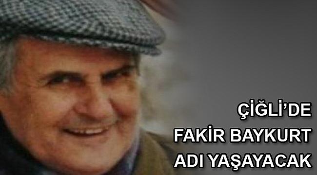 Çiğli'de Fakir Baykurt adı yaşayacak
