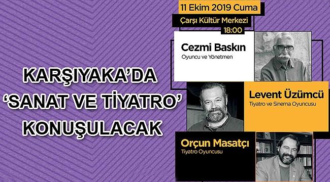 Tiyatro sanatçıları Karşıyaka'ya konuk olacak