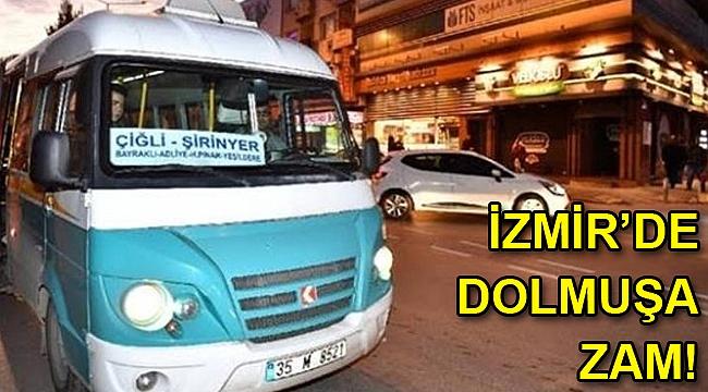İzmir'de dolmuş ücretlerine zam yapıldı!
