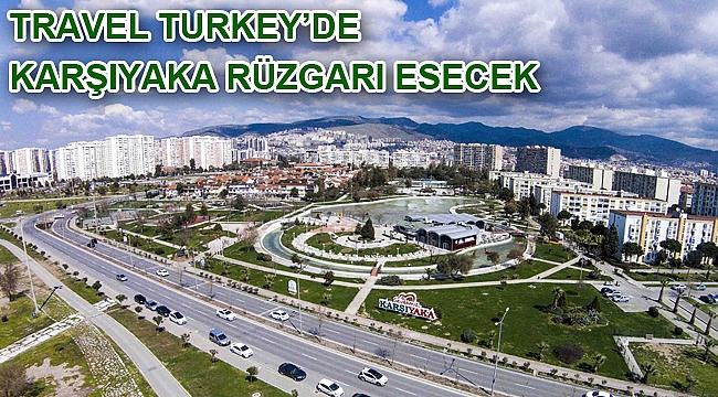 Travel Turkey'de Karşıyaka rüzgârı esecek