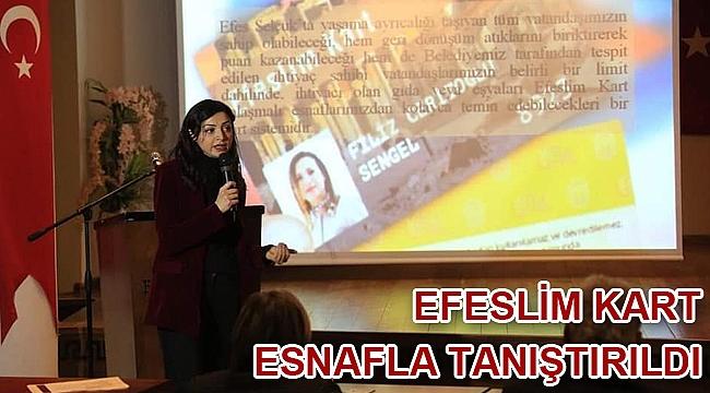 EFESLİM KART ESNAFLA TANIŞTIRILDI