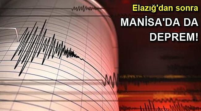 Elazığ'dan sonra Manisa'da da deprem!