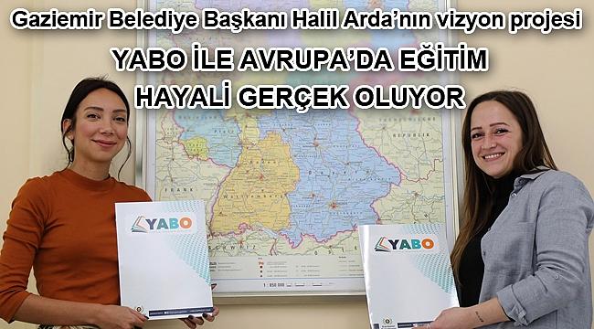 Gaziemir Belediye Başkanı Halil Arda'nın vizyon projesi YABO ile Avrupa'da eğitim hayali gerçek oluyor