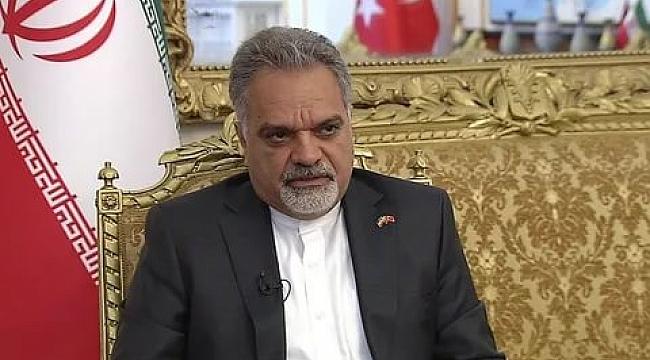 İran'ın Ankara Büyükelçisi'nden tehdit gibi sözler!