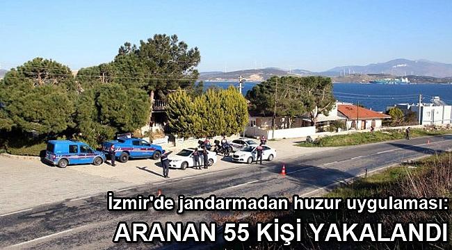 İzmir'de jandarmadan huzur uygulaması: Aranan 55 kişi yakalandı