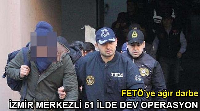 İzmir merkezli 51 ilde eş zamanlı FETÖ operasyonunda 82 tutuklama