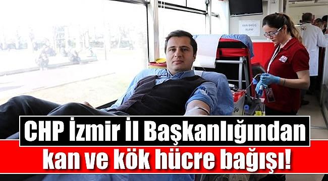 CHP İzmir İl Başkanlığından kan ve kök hücre bağışı
