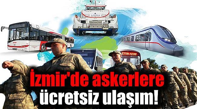 İzmir'de Askerlere Ücretsiz ulaşım
