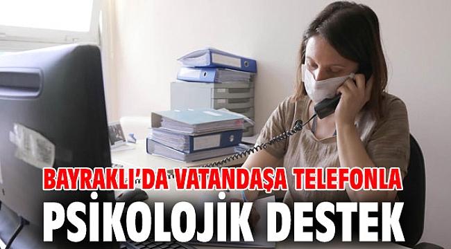 Bayraklı'da vatandaşa telefonla psikolojik destek