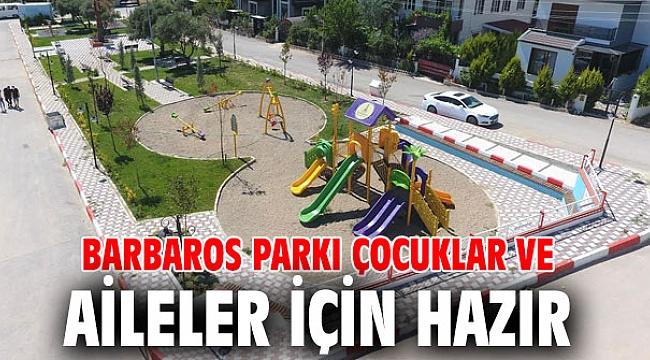 Menderes'te Barbaros Parkı Çocuklar ve Aileler İçin Hazır