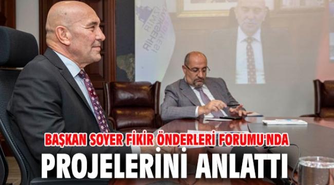 Başkan Soyer Fikir Önderleri Forumu'nda projelerini anlattı