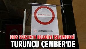 Efes Selçuk'ta belediye işletmeleri Turuncu Çember'de