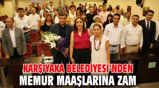 Karşıyaka Belediyesi, memur maaşlarına zam yaptı!