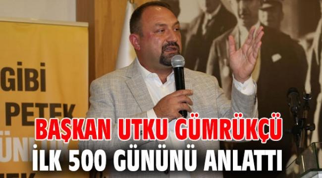 Başkan Utku Gümrükçü ilk 500 Gününü Anlattı
