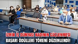İzmir İş Dünyası Kadının Güçlenmesi Başarı Ödülleri töreni düzenlendi!