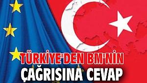 Türkiye'den BM'nin çağrısına cevap
