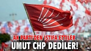 AK Parti'den istifa ettiler, umut CHP dediler!