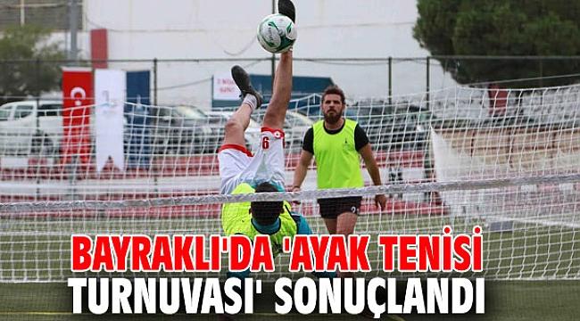 Bayraklı'da 'Ayak Tenisi Turnuvası' sonuçlandı