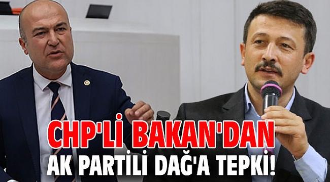 CHP'li Bakan'dan AK Partili Dağ'a tepki!