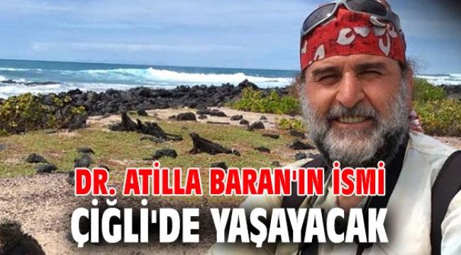 Dr. Atilla Baran'ın İsmi Çiğli'de Yaşayacak