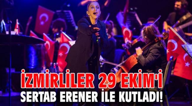 İzmirliler 29 Ekim'i Sertab Erener ile kutladı!