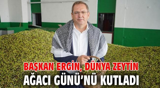 Başkan Ergin,  Dünya Zeytin Ağacı Günü'nü kutladı