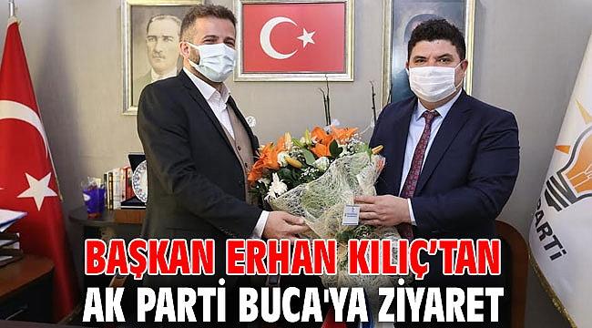 Başkan Kılıç'tan AK Parti Buca'ya ziyaret