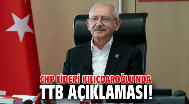 CHP lideri Kılıçdaroğlu'nda TTB açıklaması!