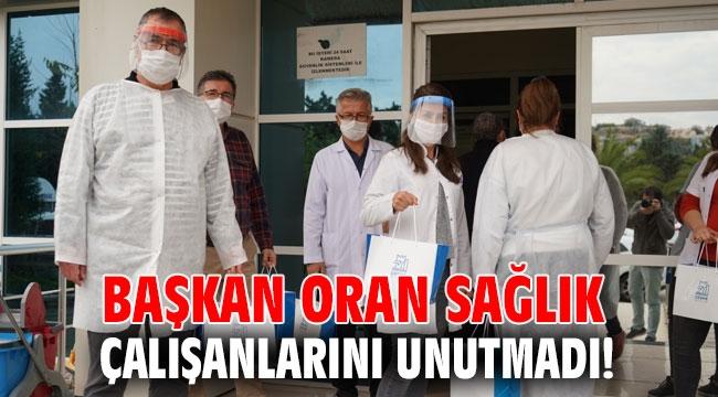 Başkan Oran sağlık çalışanlarını unutmadı!