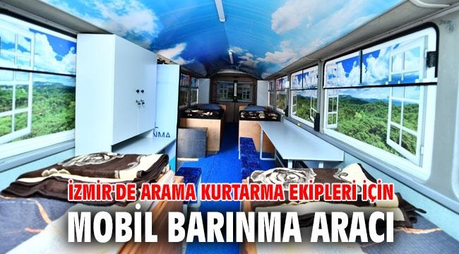 İzmir'de arama kurtarma ekipleri için mobil barınma aracı